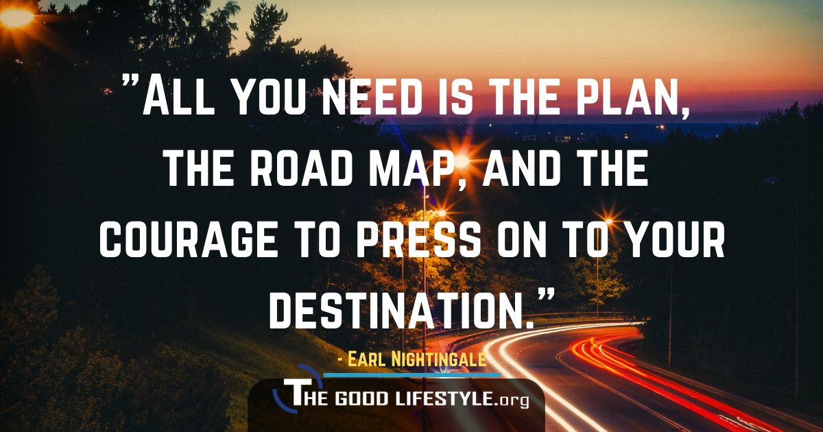 All You Need Is The Plan - Quote By Earl Nightingale | The Good Lifestyle