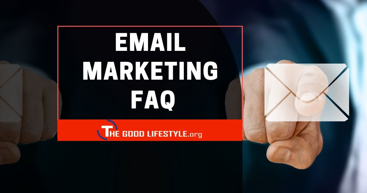 Email Marketing FAQ By Email Marketers