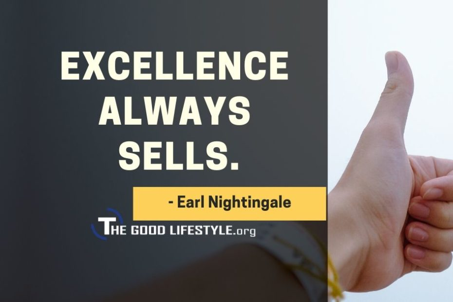 Excellence always sells - Earl Nightingale Quote