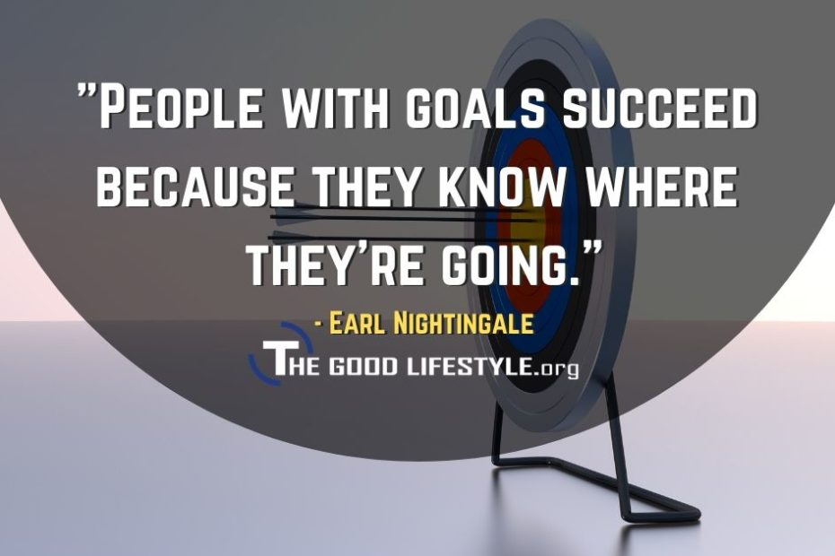 People With Goals Succeed - Earl Nightingale Quote
