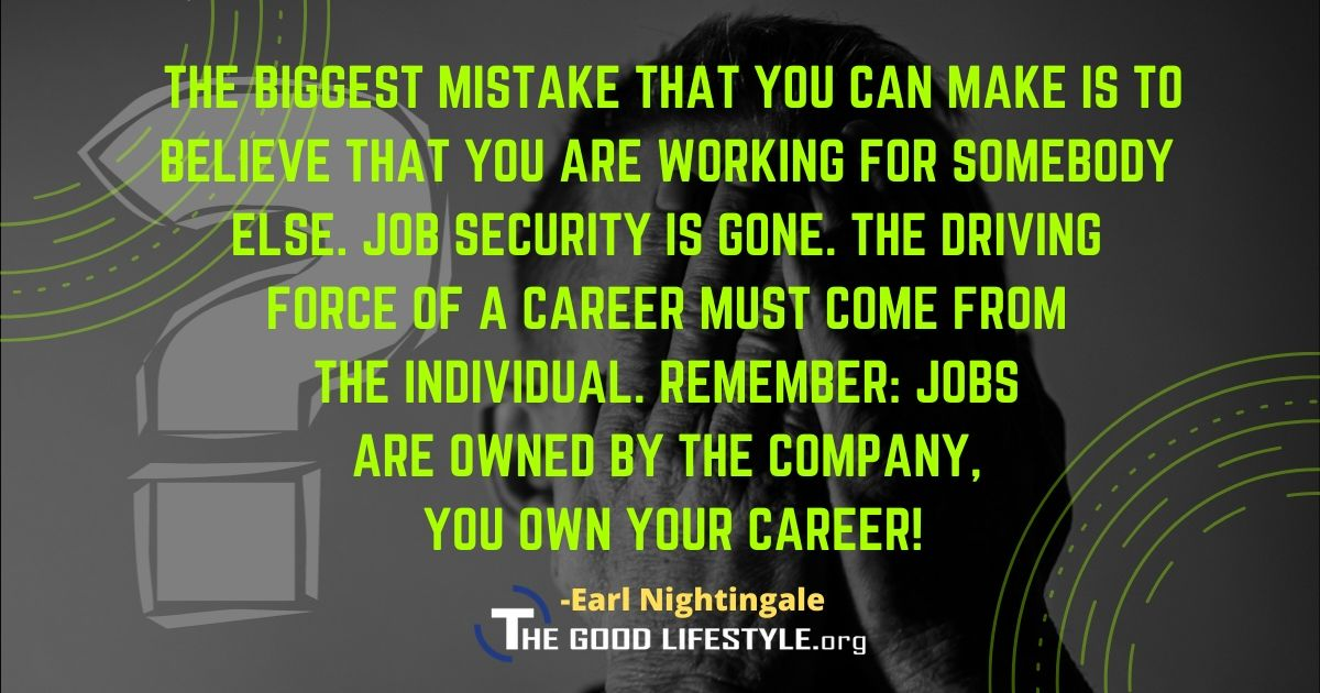 The Biggest Mistake That You Can Make - Earl Nightingale Quotes  The Good Lifestyle.org