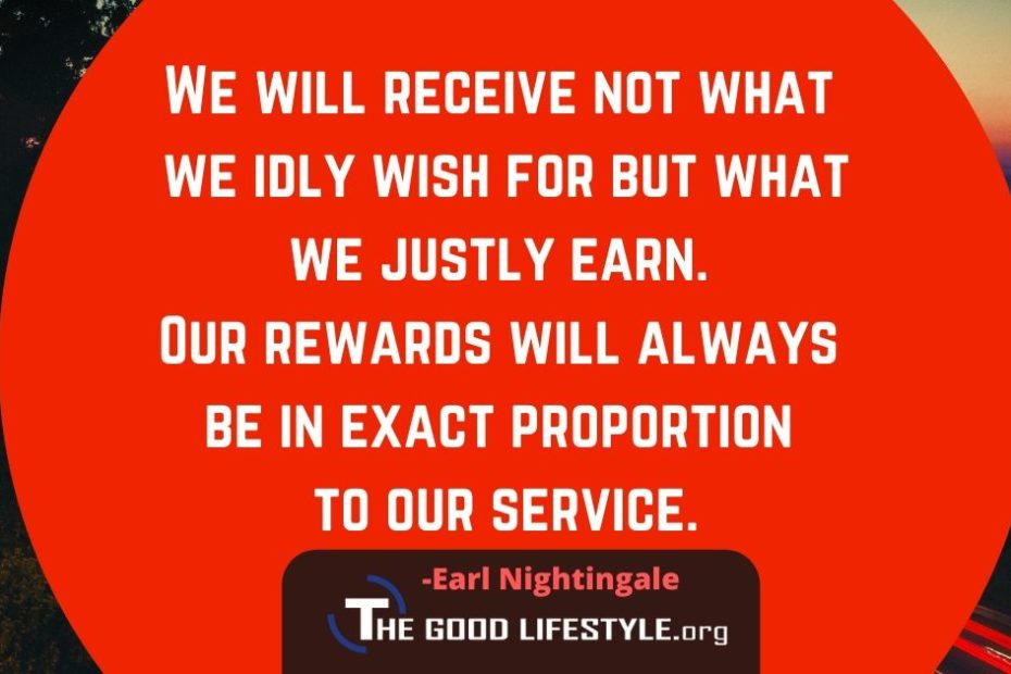 We Will Receive Not What We Idly Wish For - Earl Nightingale Quotes The Good Lifestyle.org